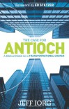 The Case for Antioch: A Biblical Model for a Transformational Church - Jeff Iorg