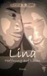 Lina - Hoffnung auf Leben -