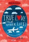 True Love (and Other Lies)  - Whitney Gaskell