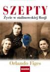 Szepty. Życie w stalinowskiej Rosji    (ebook) - Figes Orlando