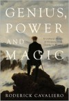 Genius, Power and Magic: A Cultural History of Germany from Goethe to Wagner - Roderick Cavaliero
