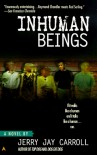 Inhuman Beings - Jerry Jay Carroll