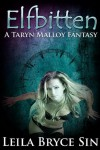 Elfbitten (Taryn Malloy Fantasy, #1) - Leila Bryce Sin