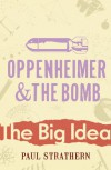 Oppenheimer And The Bomb - Paul Strathern
