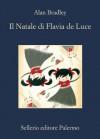 Il Natale di Flavia de Luce (La memoria) (Italian Edition) - Alan Bradley, A. Geraci