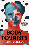Body Tourists - Jane Rogers
