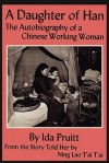 A Daughter of Han: The Autobiography of a Chinese Working Woman - Ida Pruitt, Ning Lao Tai Tai