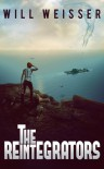 The Reintegrators - Will Weisser