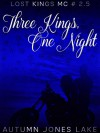 Three Kings, One Night (Lost Kings MC #2.5) - Autumn Jones Lake
