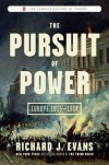The Pursuit of Power: Europe 1815-1914 - Richard J. Evans