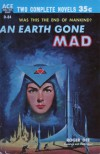 An Earth Gone Mad - Roger Dee