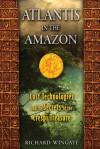 Atlantis in the Amazon: Lost Technologies and the Secrets of the Crespi Treasure - Richard Wingate