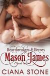 Mason James (Heartbreakers & Heroes Book 2) - Ciana Stone, Mary Harris