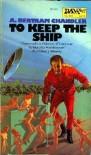 To Keep the Ship - A. Bertram Chandler