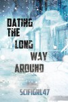 Dating the Long Way Around - scifigrl47
