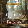 The Queen of Blood - Khristine Hvam, Sarah Beth Durst