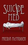 Suicide Med - Freida McFadden