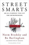 Street Smarts: An All-Purpose Tool Kit for Entrepreneurs - Norm Brodsky, Bo Burlingham