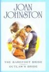 The Barefoot Bride / Outlaw's Bride - Joan Johnston