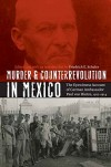 Murder and Counterrevolution in Mexico: The Eyewitness Account of German Ambassador Paul von Hintze, 1912-1914 (The Mexican Experience) - Friedrich E. Schuler, Friedrich E. Schuler