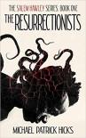 The Resurrectionists (The Salem Hawley Series) - Michael Patrick Hicks