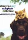 Dlaczego psy są lepsze od kotów - Bradley Trevor Greive