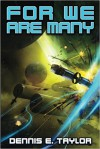 For We Are Many (Bobiverse) (Volume 2) - Dennis E. Taylor