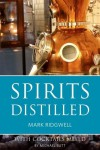Spirits Distilled 2016: With Cocktails Mixed - Mark Ridgwell, Michael Butt