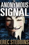 The Anonymous Signal - Erec Stebbins