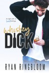 Whiskey Dick - Ryan Ringbloom