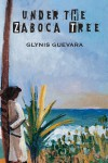 Under the Zaboca Tree - Glynis Guevara