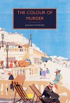 The Colour of Murder (British Library Crime Classics) - Julian Symons