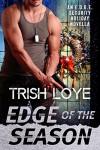 Edge of the Season (Edge Security Series Book 4) - Trish Loye