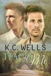 Teach Me - K.C. Wells