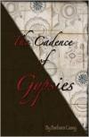 The Cadence of Gypsies - Barbara Casey