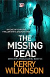 The Missing Dead: An edge-of-your-seat thriller with a shocking twist (Jessica Daniel thriller Book 6) - Kerry Wilkinson