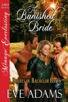 The Banished Bride [Brides of Bachelor Bay 5] (Siren Publishing Menage Everlasting) - Eve Adams
