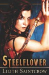 Steelflower - Lilith Saintcrow