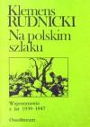 Na polskim szlaku - Klemens Rudnicki