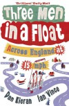 Three Men in a Float: Across England at 15 mph - Dan Kieran, Ian Vince