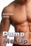 Pump Me Up (Spot Me) - Andrew Grey