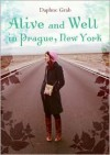 Alive and Well in Prague, New York - Daphne Benedis-Grab