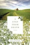 A Step from Death: A Memoir - Larry Woiwode
