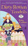 Dirty Rotten Tendrils - Kate Collins