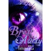 Break Away (Away, #1) - Tatiana Vila