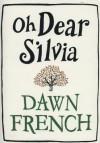 Oh Dear Silvia -