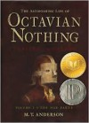 The Astonishing Life of Octavian Nothing, Traitor to the Nation: Volume 1: The Pox Party -