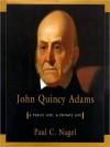 John Quincy Adams: A Public Life, a Private Life (MP3 Book) - Paul C. Nagel, Jeff Riggenbach