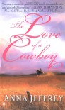 The Love Of A Cowboy - Anna Jeffrey