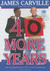 40 More Years: How the Democrats Will Rule the Next Generation - James Carville, Alan Sklar, Rebecca Buckwalter-Poza